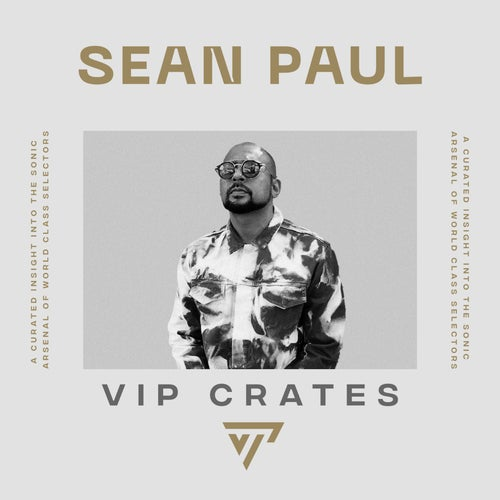 Sean Paul - VIP Crates playlist