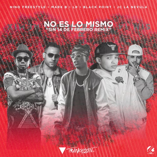 No Es Lo Mismo (Sin 14 De Febrero Remix) (feat. Lr Ley Del Rap & JC La Nevula)