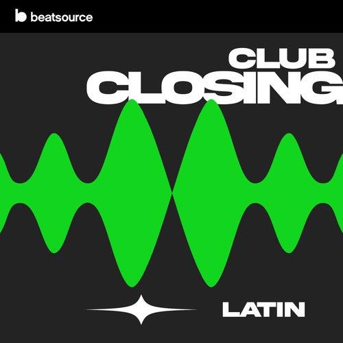 Club Closing - Latin playlist