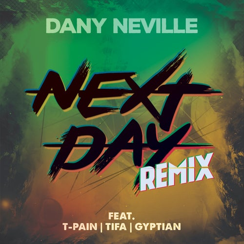Next Day (Remix) [feat. T-Pain, Gyptian & Tifa]