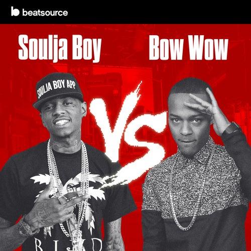 Soulja Boy vs Bow Wow playlist