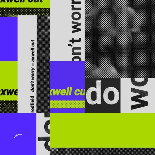 Don't Worry - Axwell Cut