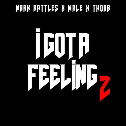 I Got A Feeling 2 (feat. Wale)