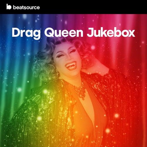 Drag Queen Jukebox playlist