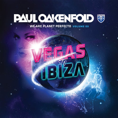 We Are Planet Perfecto, Vol. 3 - Vegas To Ibiza