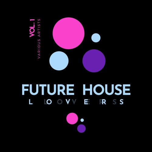 Future House Lovers, Vol. 1