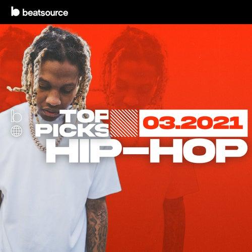 Hip-Hop Top Picks March 2021 playlist