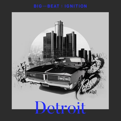 Big Beat Ignition: Detroit