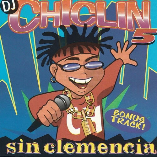 DJ Chiclin 5 Sin Clemencia