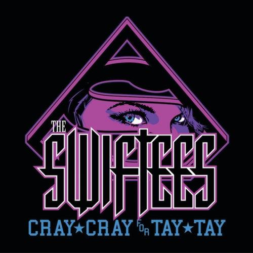 Cray Cray For Tay Tay