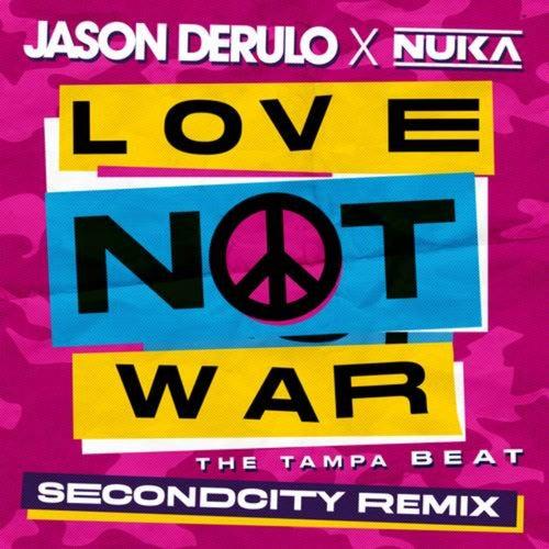 Love Not War (The Tampa Beat) (Secondcity Remix)