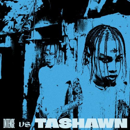 Intence vs Tashawn