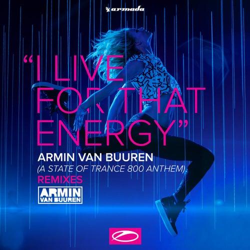 I Live For That Energy (ASOT 800 Anthem)