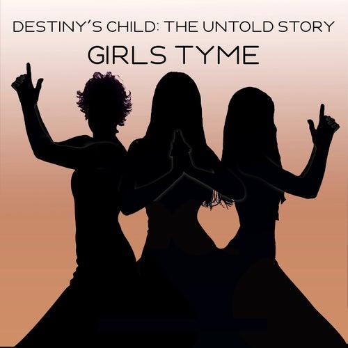 Destiny's Child: The Untold Story Presents Girls Tyme
