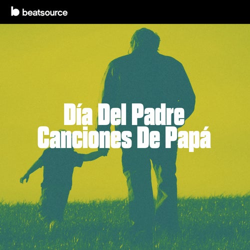 Día Del Padre - Canciones De Papá playlist