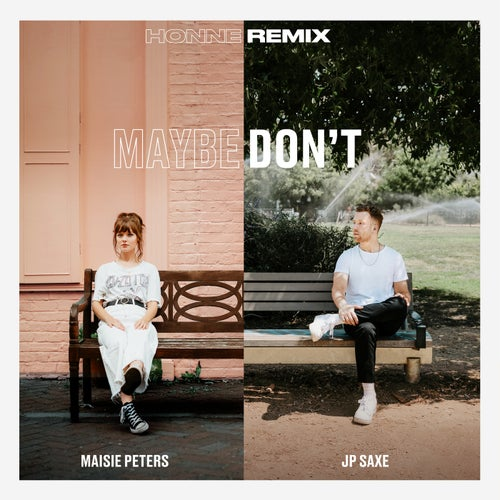 Maybe Don't (feat. JP Saxe) [HONNE Remix]