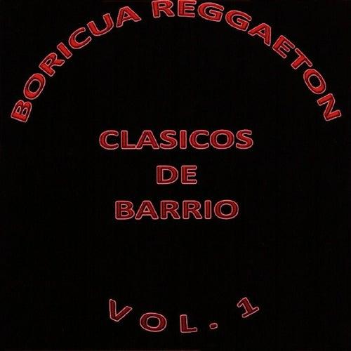 Boricua Reggaeton Clasicos De Barrio, Vol. 1