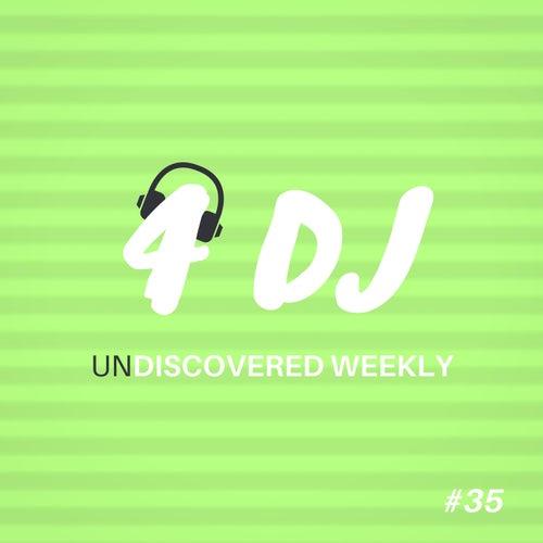 4 DJ: UnDiscovered Weekly #35