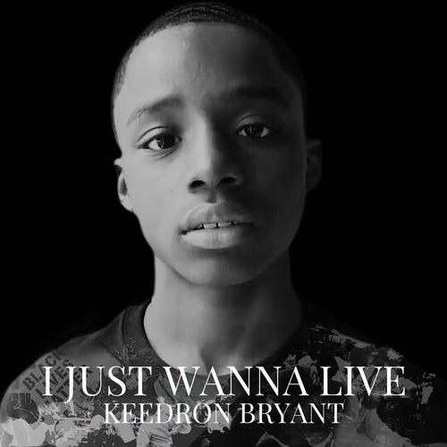 I Just Wanna Live