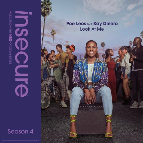Look At Me (feat. Kay Dinero) [from Insecure: Music From The HBO Original Series, Season 4]