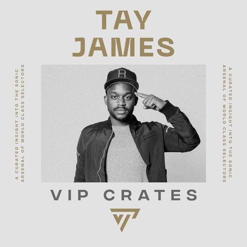 Tay James - VIP Crates Album Art