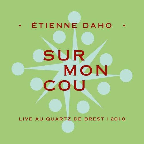 Sur mon cou (Live au Quartz de Brest, 2010)