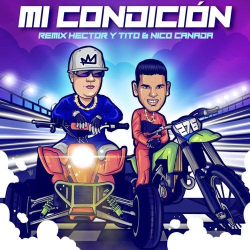 Mi Condición (feat. Nico Canada) [Remix]