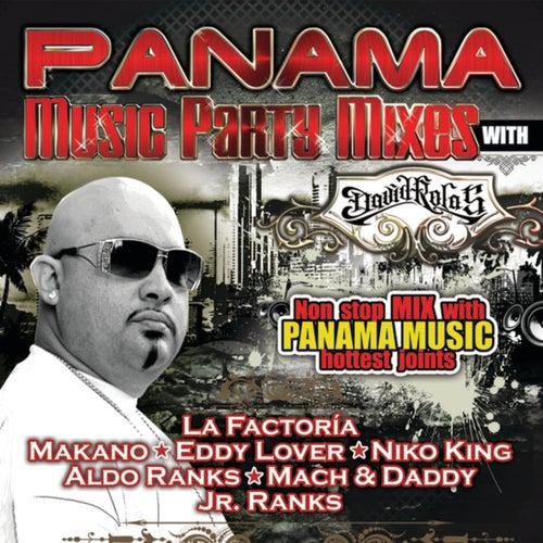 Panama Music Party Mixes with David Rolas