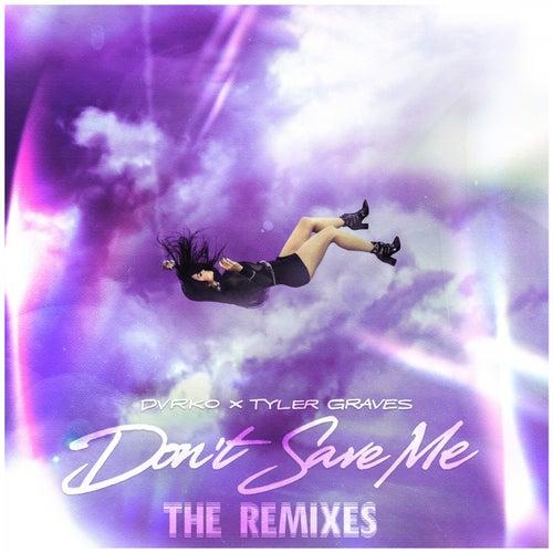 Don't Save Me (Remixes)