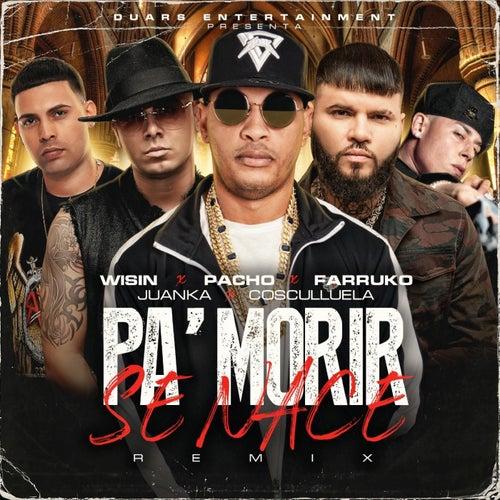 Pa' Morir Se Nace (feat. Wisin, Juanka)