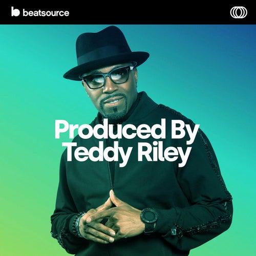 Produced By Teddy Riley playlist