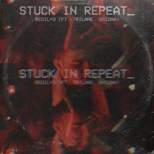 Stuck In Repeat