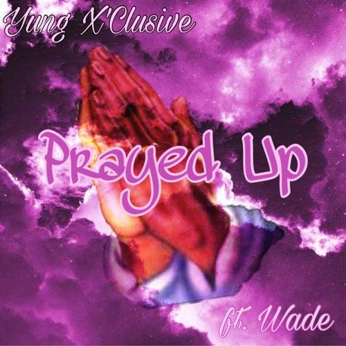 Prayed Up (feat. Wade)