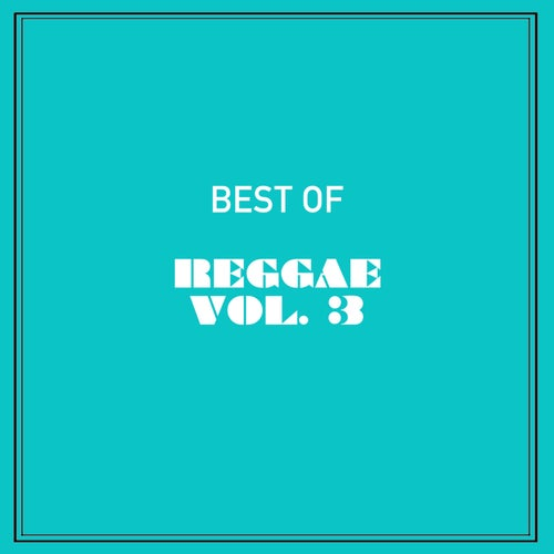 Best of Reggae, Vol. 3