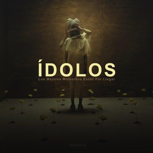 Ídolos (Los mejores momentos están por llegar)