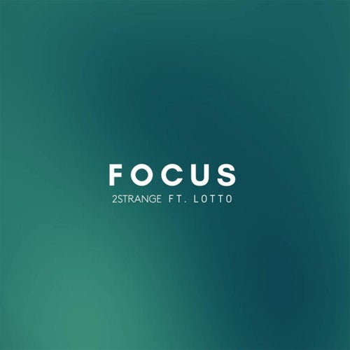 Focus (feat. Lotto)
