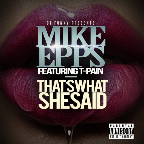That's What She Said (feat. T-Pain) - Single