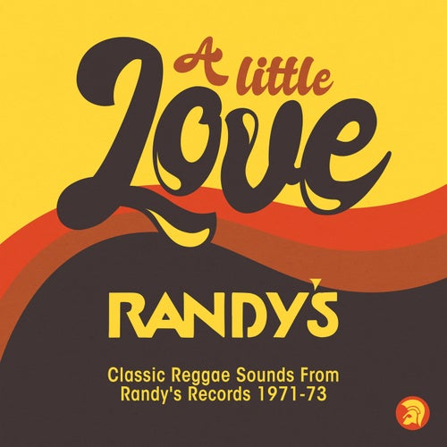 A Little Love (Classic Reggae Sounds From Randy's Records 1971 -73)