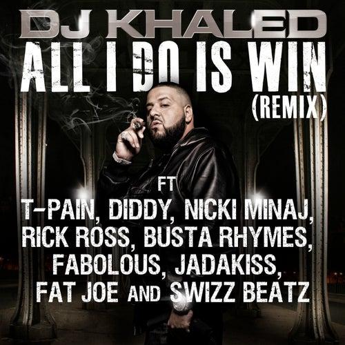 All I Do Is Win (remix) feat. Swizz Beatz feat. Fabolous feat. T-Pain feat. Fat Joe feat. Rick Ross feat. Nicki Minaj feat. Diddy feat. Jadakiss feat. Busta Rhymes