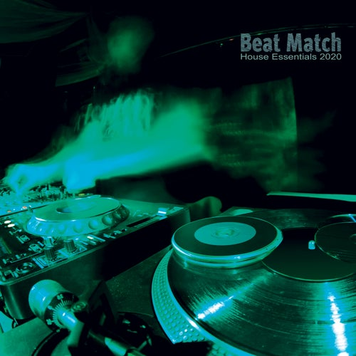 Beat Match: House Essentials 2020