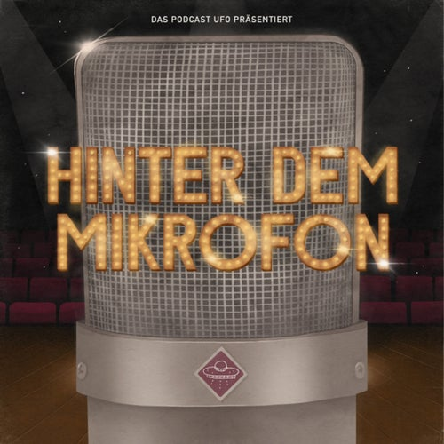 Hinter dem Mikrofon - DAS PODCAST UFO Musical