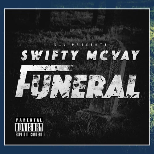 D12 Presents Swifty McVay Funeral - Single