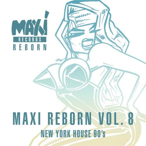 New York House 90's: Maxi Reborn Vol. 8
