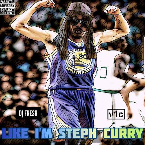 Like I'm Steph Curry