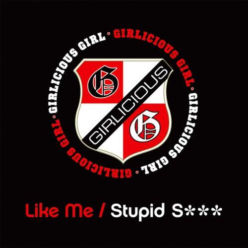 Like Me / Stupid S***