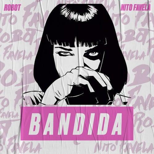 Bandida (feat. Nito Favela)