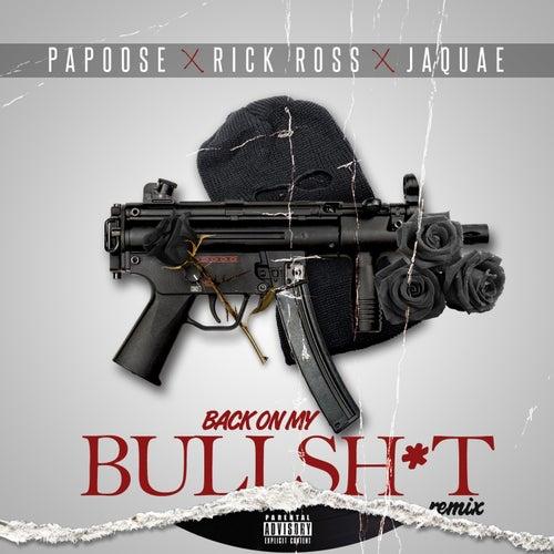 Back On My Bullshit (Remix)  (feat. Rick Ross & Jaquae)