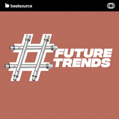 Future Trends playlist
