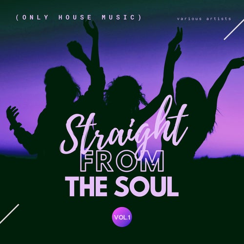 Straight from the Soul (Only House Music), Vol. 1