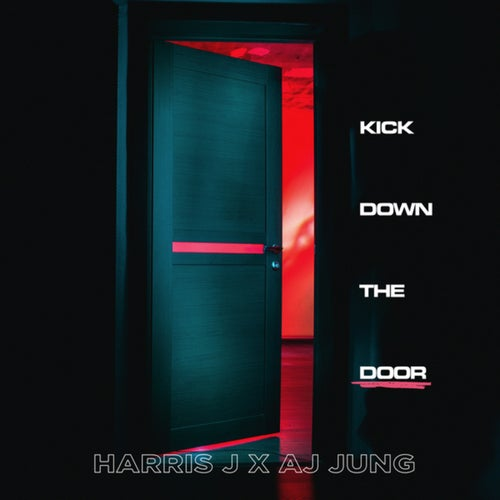 Kick Down The Door